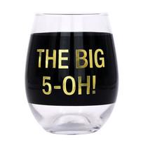 *The BIG 5-Oh! Wine  Glass