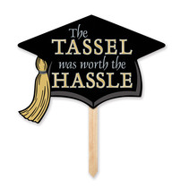***The Tassel was Worth The Hassle Yard Sign