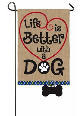 ***Life is Better with Dog Burlap Garden Flag