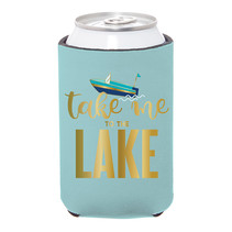 "***""Take Me To The LAKE"" Insulated Can Cover with Pocket"
