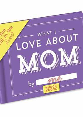 Knock Knock ***What I Love About Mom Fill In Book
