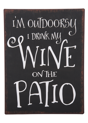 ***I'm Outdoorsy I Drink Wine on the Patio Metal Signs
