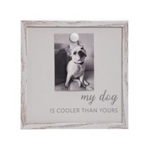 ***My Dog is Cooler Photo Frame