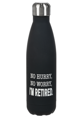 ***No Hurry, No Worry, I'm Retired Water Bottle