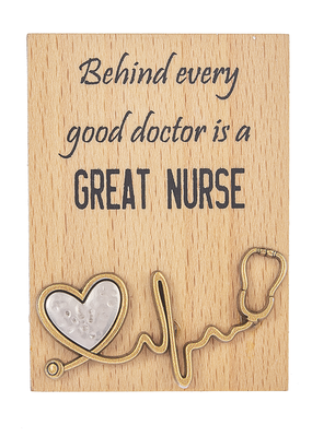 "***Mini Desk Plaque ""Behind every good doctor""is a great nurse"
