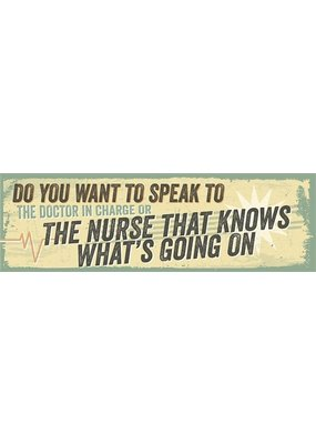 North American Art/Artistic Reflections ***Nurse Knows What is Going On Wood Sign