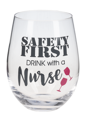 ***Safety First Nurse Wine Glass