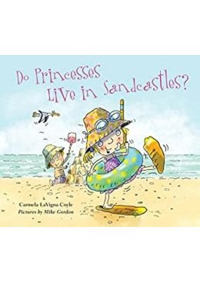 National Book Network ***Do Princess Live in Sandcastles