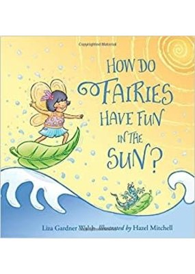 National Book Network ***How Do Fairies Have Fun in the Sun?