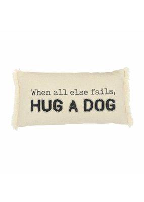 ***When All Else Fails Hug a Dog Canvas Dog Pillow