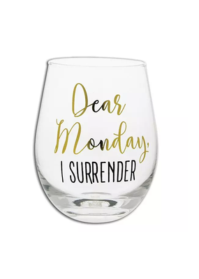 Mary Square ***Dear Monday, I Surrender Stemless Wine Glass