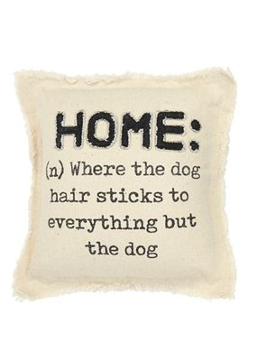 ***Home Where Dog Hair Sticks Washed Canvas Pillow