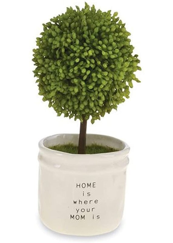 ****Home is Where your Mom Is Artificial Topiary