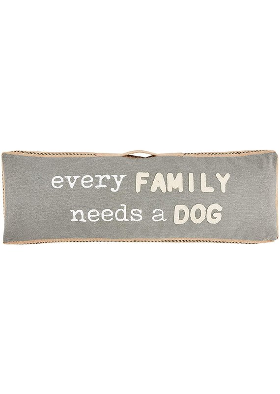 ****Every Family Needs a Dog Long Pillow