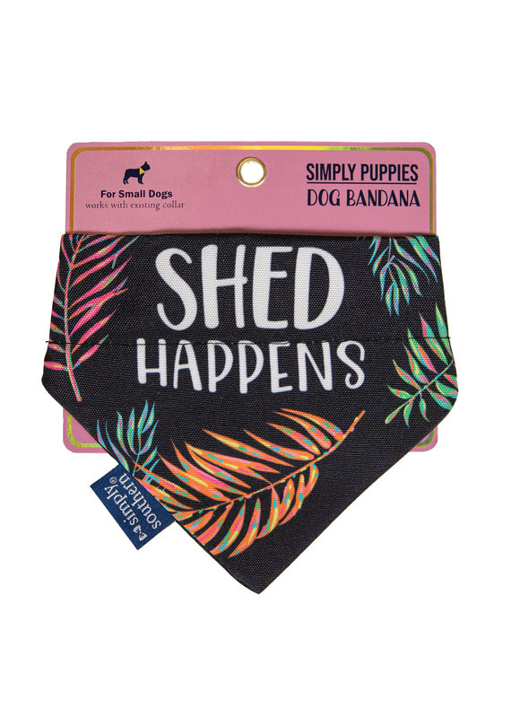 ****Simply Southern Dog Bandana Shed Happens