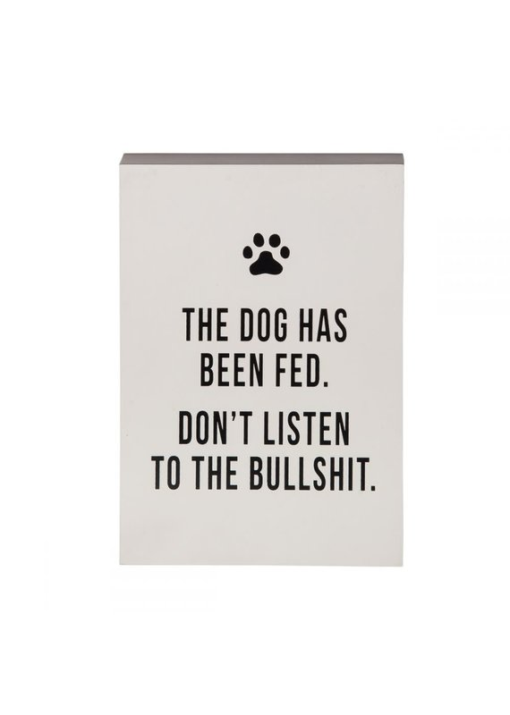 Totalee Gift ****The Dog Has Been Fed Block Decor