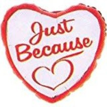 *JUST BECAUSE HEART Mylar Balloon