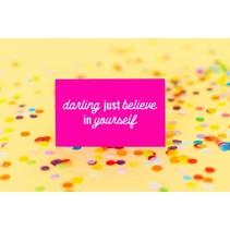 Darling Just Believe Desk Sign