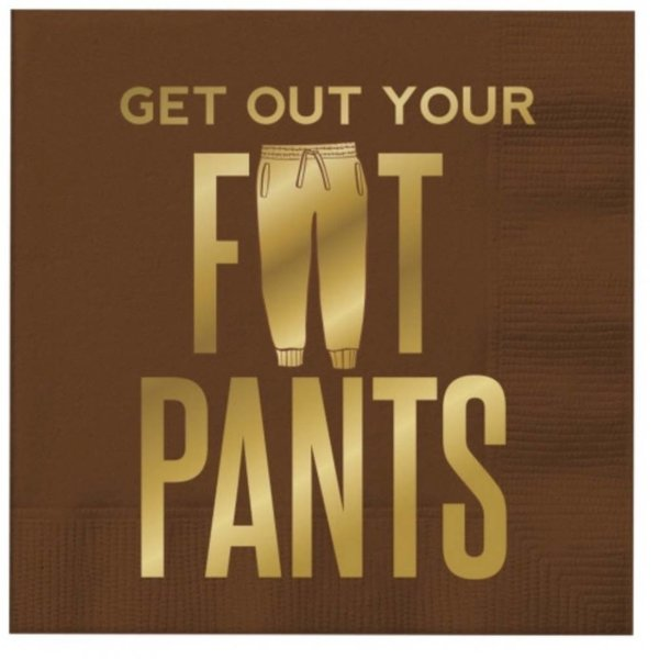 Get Out Your Fat Pants Beverage Napkins