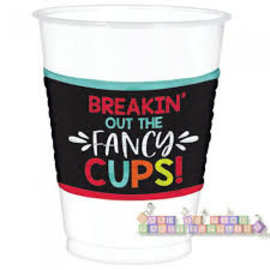 Plastic Cups-Breakin' out the fancy cups