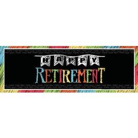 Banner-Happy Retirement Chalk-20''x60''-Plastic