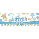 Giant Sign Banner-Cute as a Button-60''x20''