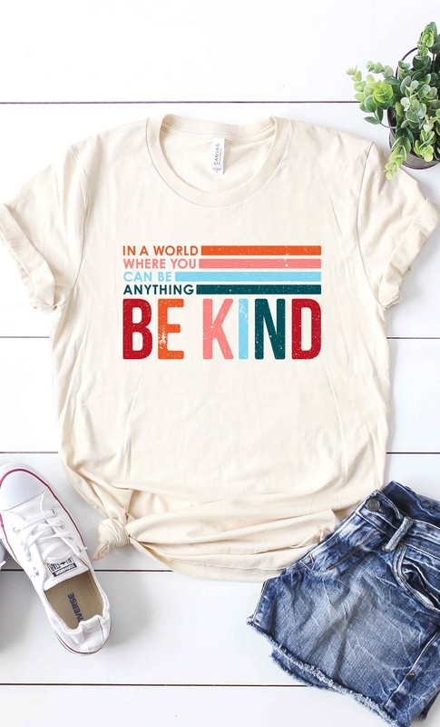 In a world where you can be anything, be kinda tee