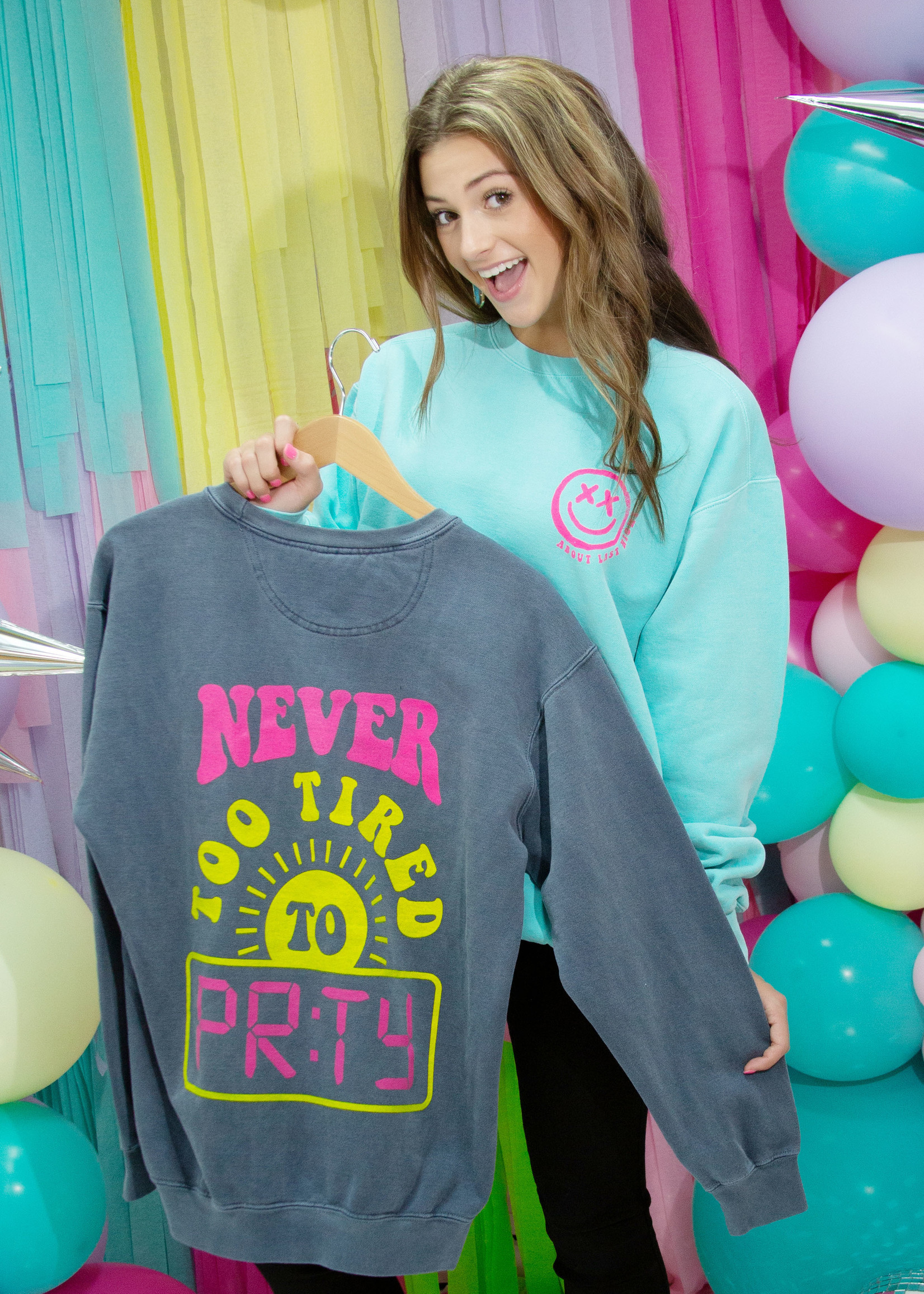 Never Too Tired To Party Sweatshirt
