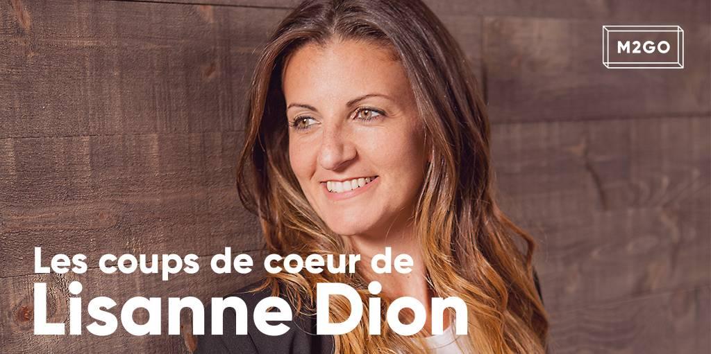Les coups de coeur de Lisanne Dion
