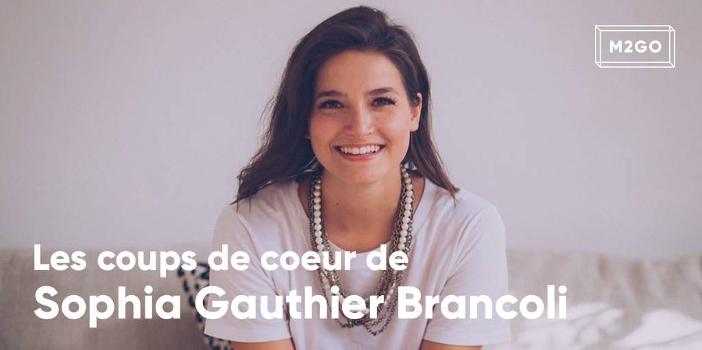 Les coups de coeur de Sophia Gauthier Brancoli