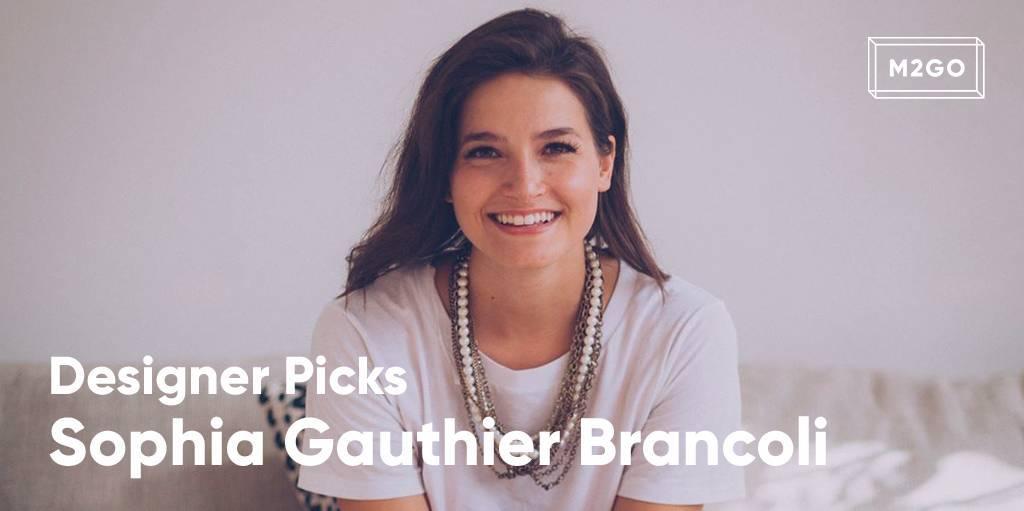Designer Picks: Sophia Gauthier Brancoli