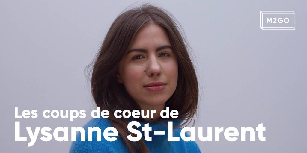 Les coups de coeur de Lysanne St-Laurent