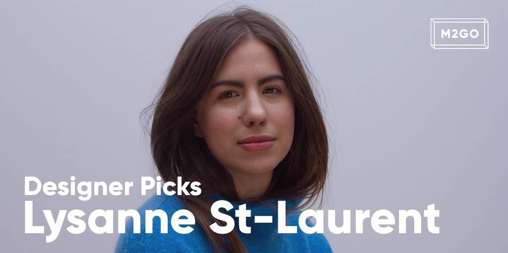 Designer picks: Lysanne St-Laurent