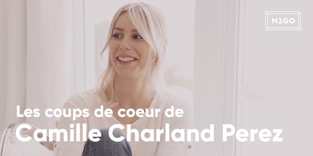 Les coups de coeur de Camille Charland Perez
