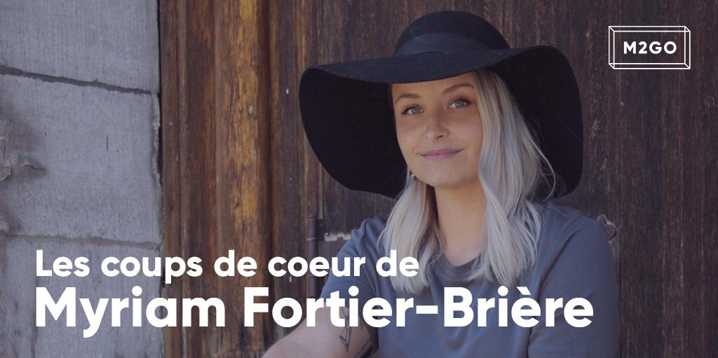 Les coups de coeur de Myriam Fortier-Brière