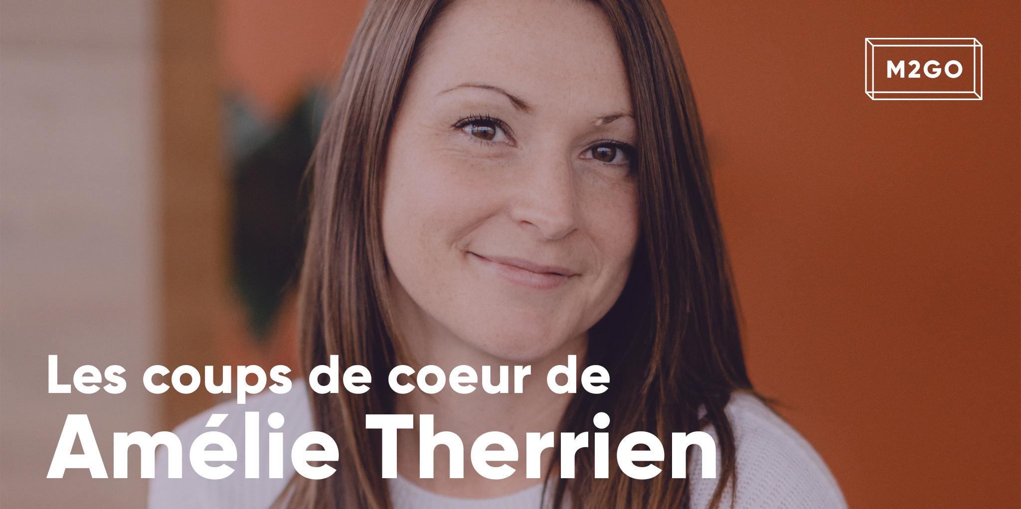 Les coups de coeur d'Amélie Therrien