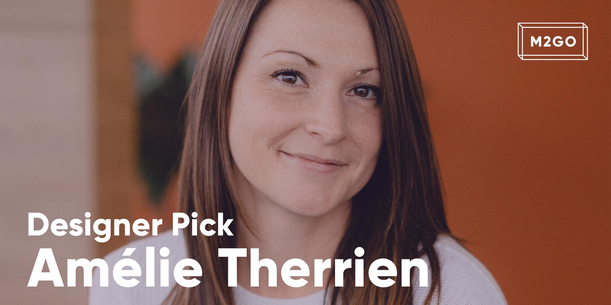 Designer Pick : Amélie Therrien
