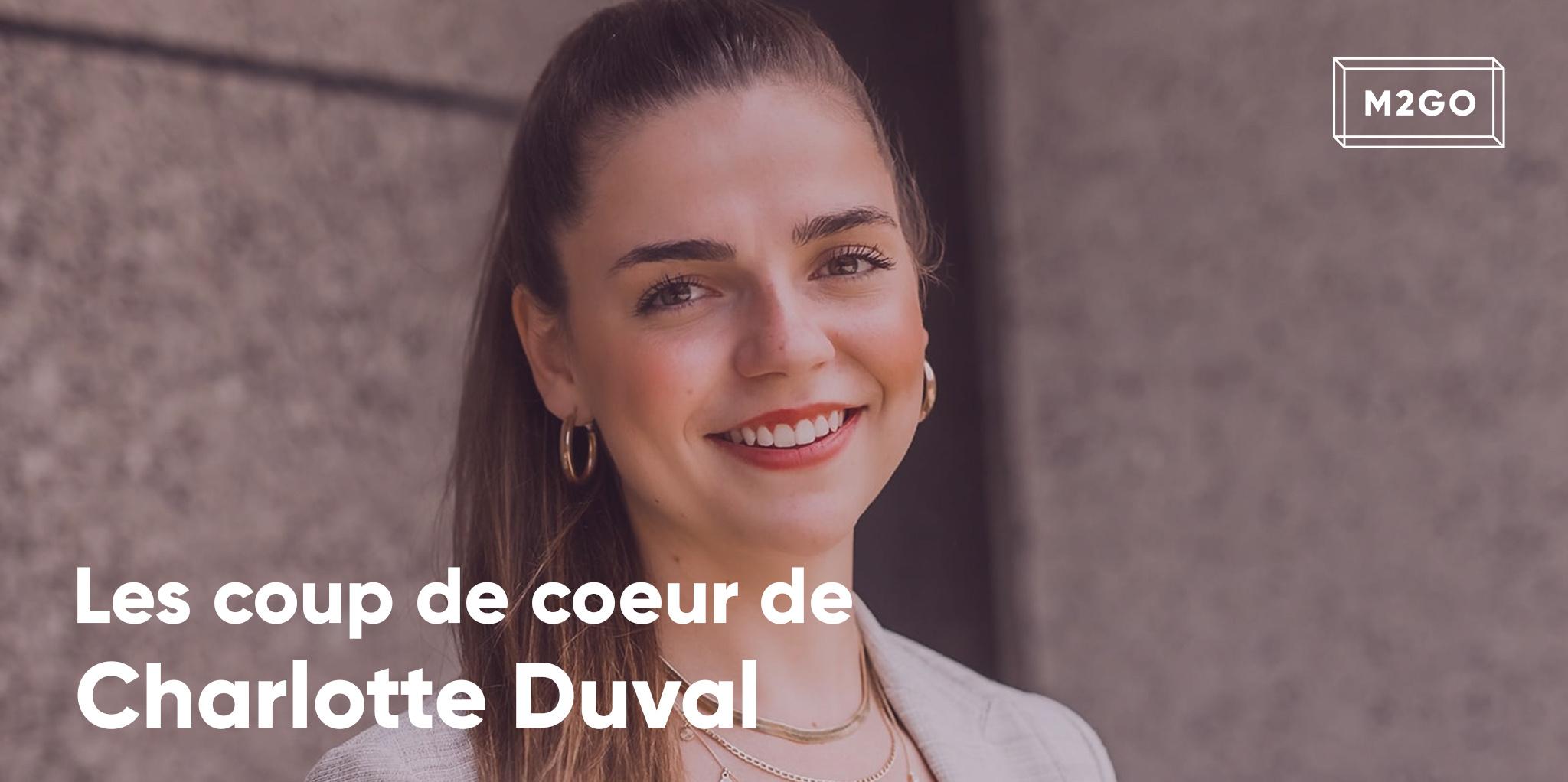 Les coups de coeur de Charlotte Duval