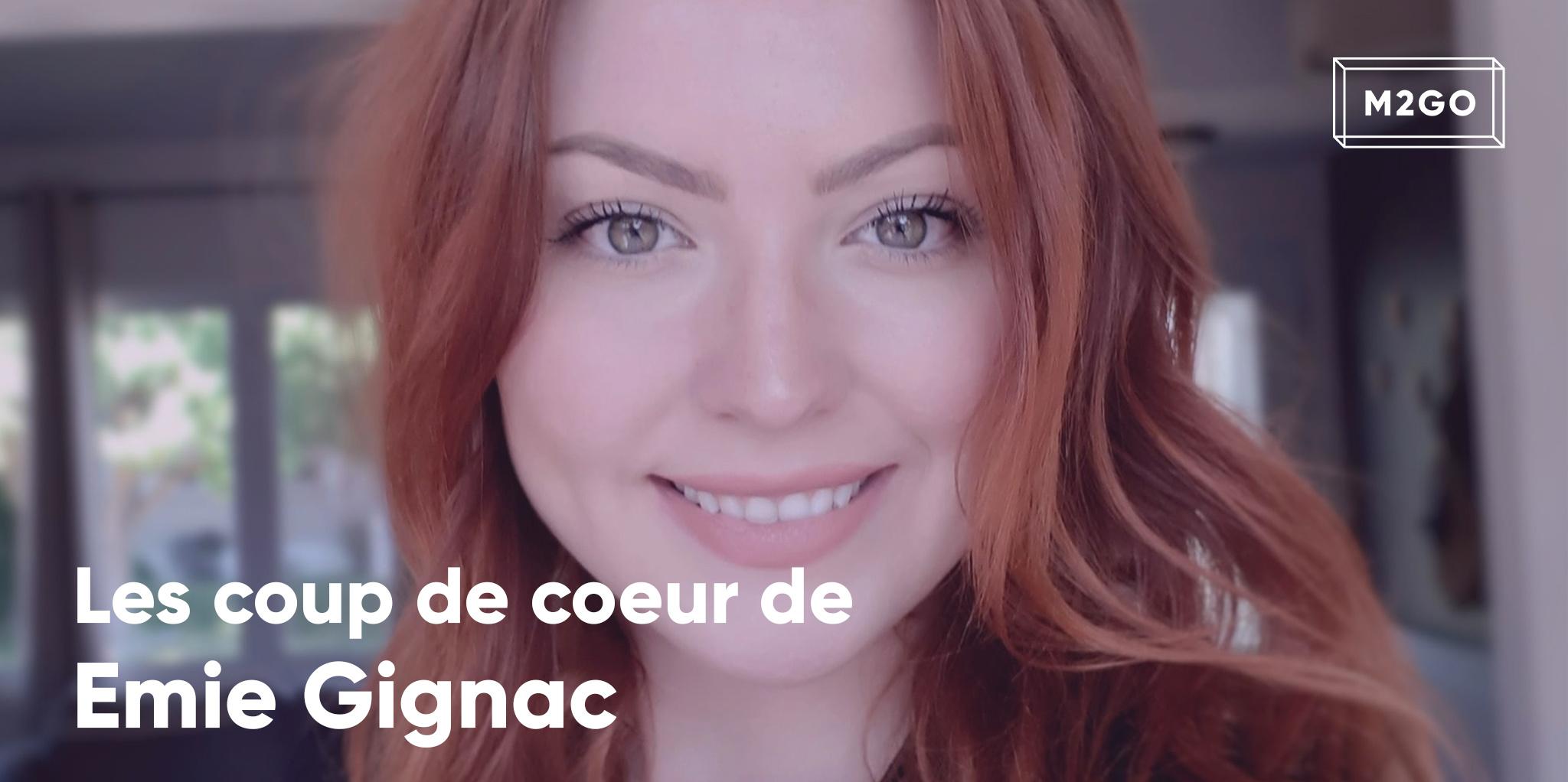 Les coups de coeur d'Emie Gignac