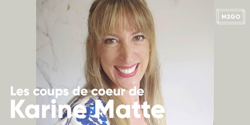 Les coups de coeur de Karine Matte