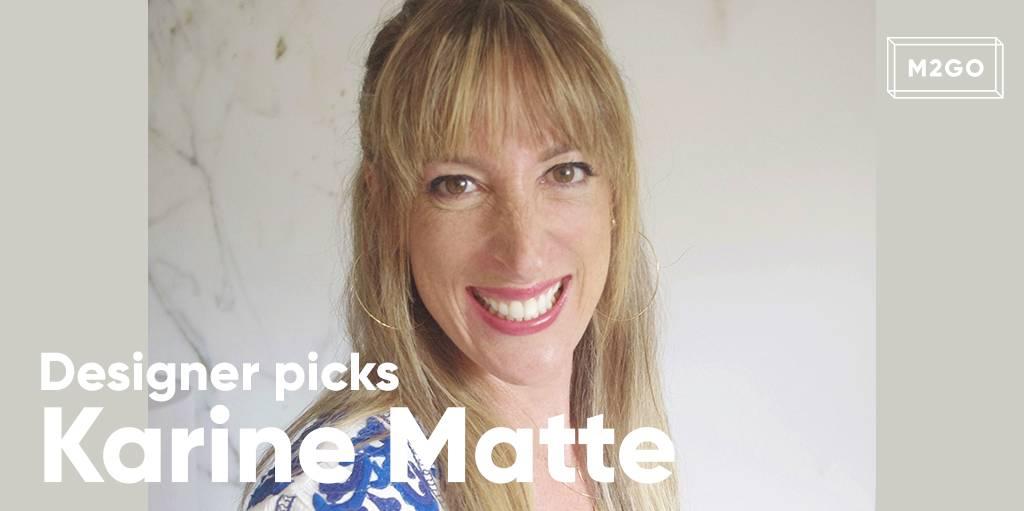 Designer Picks: Karine Matte