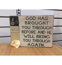 God Has...Fabric Sign