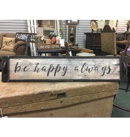 Be Happy Always Sign