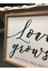 Love Grows Best Framed Sign