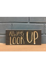 """Always Look Up Engraved Sign 8"""""""