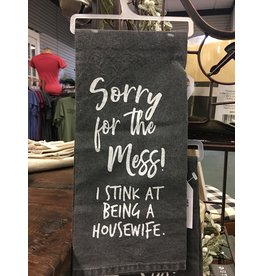 Sorry For The Mess Dish Towel