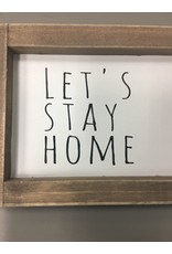 Lets Stay Home Framed Sign