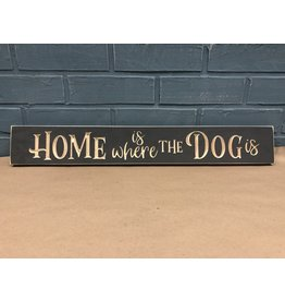 """Home is Where the Dog Is Engraved 24"""""""
