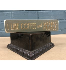I Like Coffee and Maybe 3 People Engraved Block