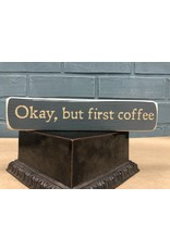 Okay, but First Coffee Engraved